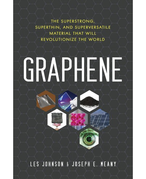 Graphene : The Superstrong, Superthin, and Superversatile Material That Will Revolutionize the World - image 1 of 1