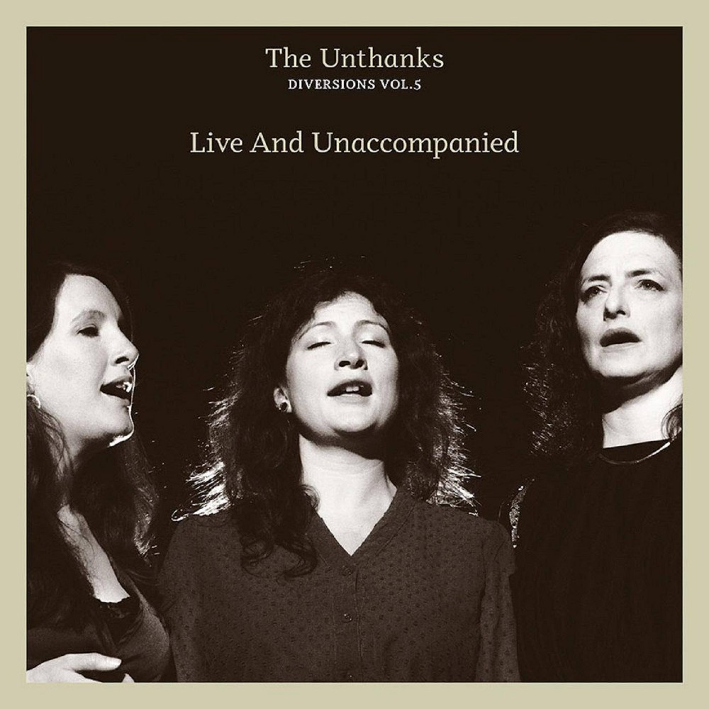 Unthanks Diversions Vol 5 Live And Unaccompanied Cd