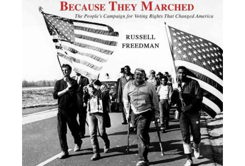 Because They Marched : The People's Campaign for Voting Rights That Changed America (Unabridged) - image 1 of 1