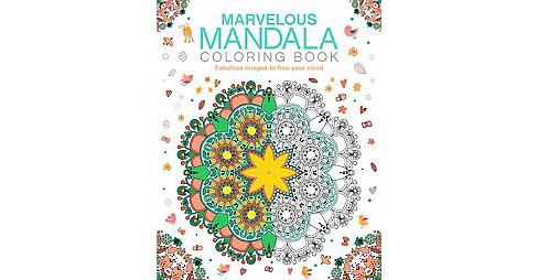 Marvelous Mandala Coloring Book : Fabulous Images to Free Your Mind (Paperback) - image 1 of 1