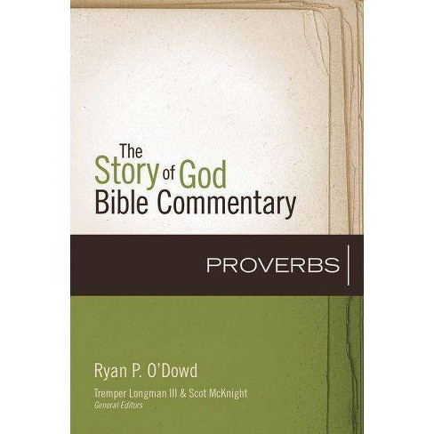Proverbs - (Story of God Bible Commentary) by  Ryan O'Dowd (Hardcover) - image 1 of 1