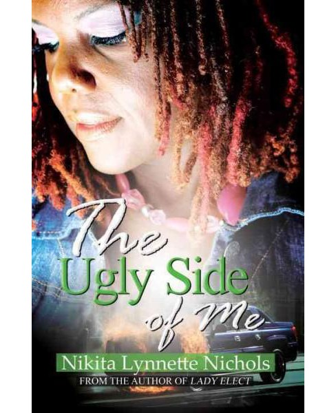 Ugly Side of Me (Paperback) (Nikita Lynnette Nichols) - image 1 of 1