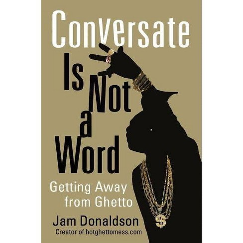 Conversate Is Not a Word - by  Jam Donaldson (Paperback) - image 1 of 1