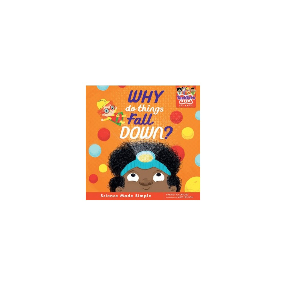 Why Do Things Fall Down? - (Techtots) by Harriet Blackford (School And Library)
