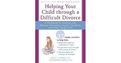 Getting Through My Parents' Divorce : For Children Coping With Divorce, Parental Alienation, and Loyalty - image 1 of 1