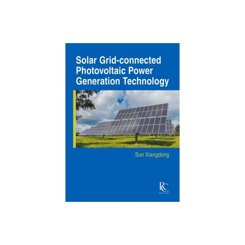Solar Grid Connected Photovoltaic Power Generation Technology By Xiangdong Sun Hardcover