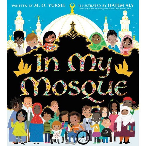 In My Mosque - by M O Yuksel (Hardcover) - image 1 of 1