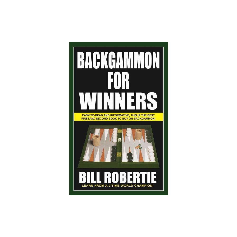 Backgammon For Winners By Bill Robertie Paperback