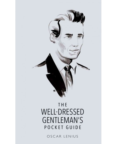 Well-Dressed Gentleman's Pocket Guide (Reprint) (Hardcover) (Oscar Lenius) - image 1 of 1