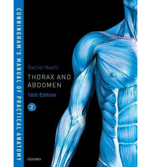 Cunningham's Manual of Practical Anatomy : Thorax and Abdomen (Vol 2) (Paperback) (Ph.D. Rachel Koshi) - image 1 of 1