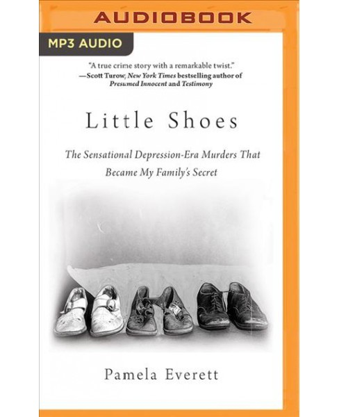 Little Shoes : The Sensational Depression era Murders That Became My Family's Secret -  (MP3-CD) - image 1 of 1