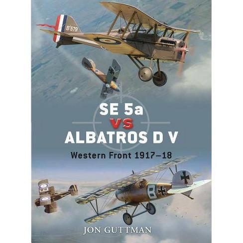Se 5a Vs Albatros D V - (Duel) by  Jon Guttman (Paperback) - image 1 of 1