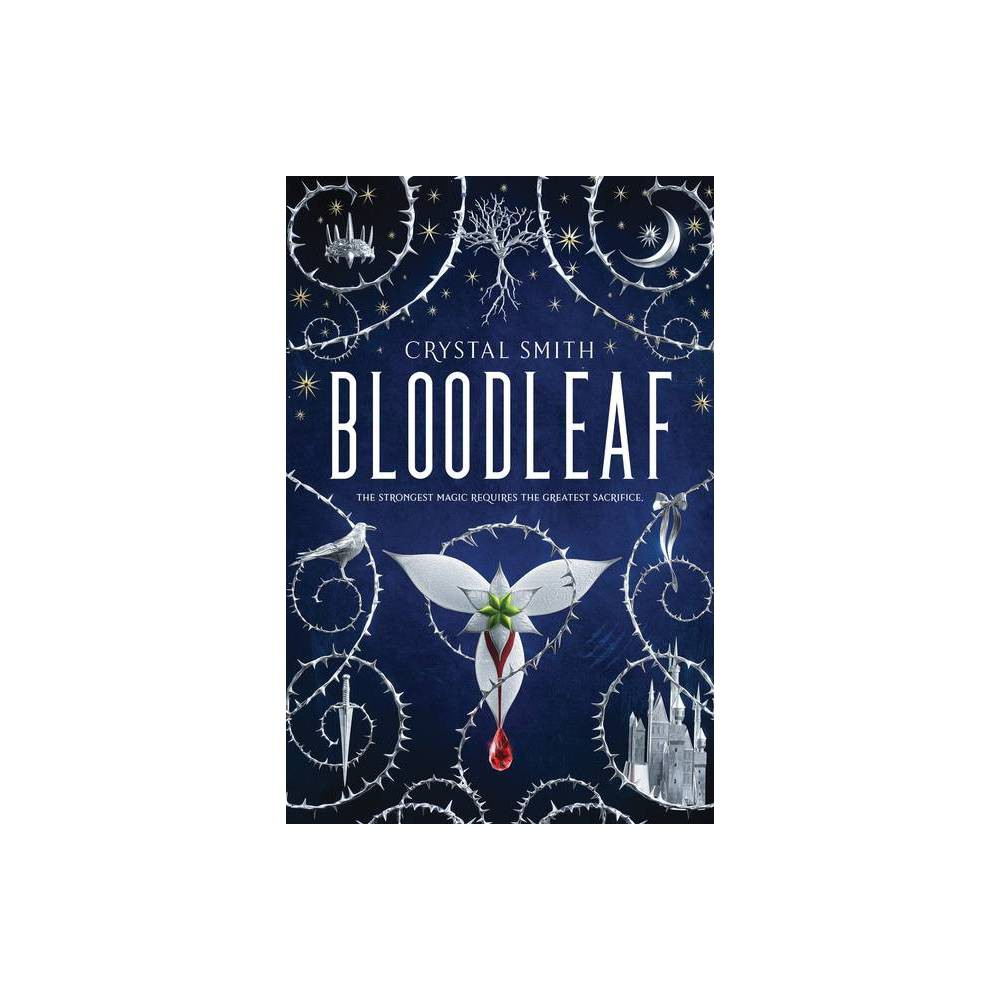 Bloodleaf Bloodleaf Trilogy By Crystal Smith Hardcover