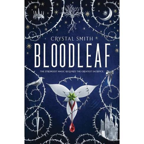 Bloodleaf - (Bloodleaf Trilogy) by  Crystal Smith (Hardcover) - image 1 of 1