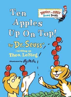 Ten Apples Up on Top! (Board)by Dr. Seuss