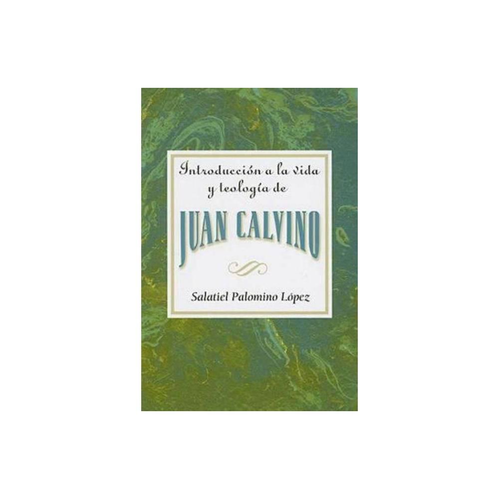 Introducci N A La Vida Y Teolog A De Juan Calvino Aeth Paperback