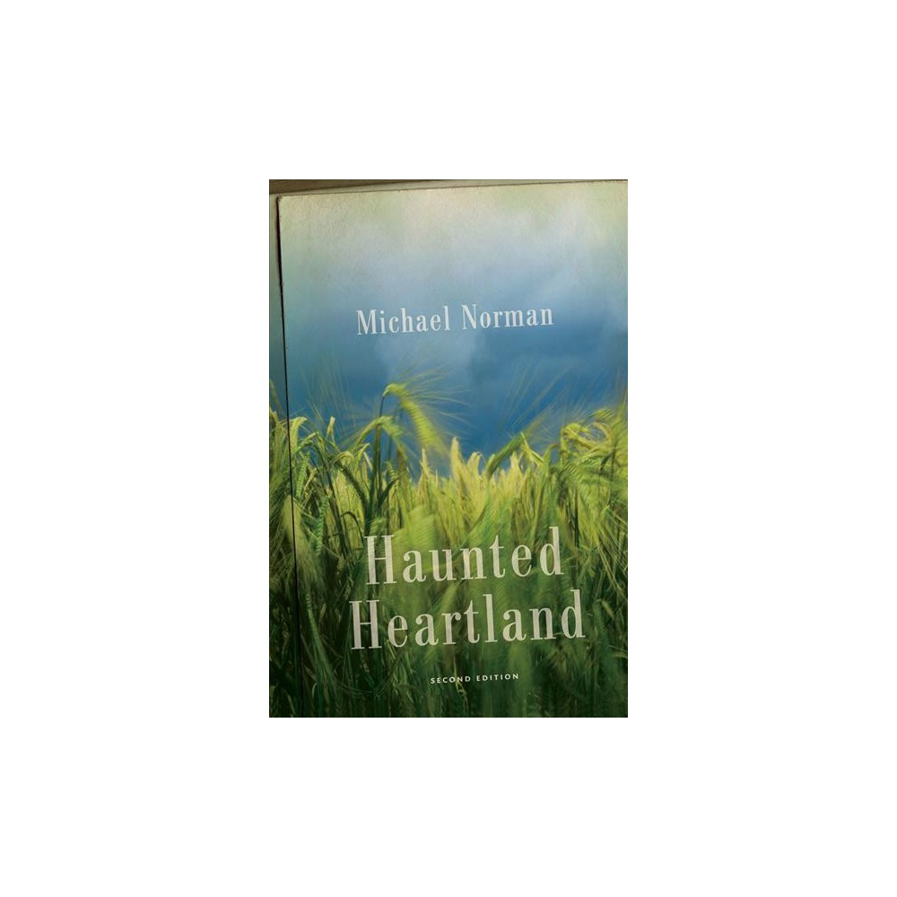 Haunted Heartland - by Michael Norman (Paperback)