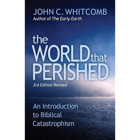 The World That Perished - 3 Edition by  John C Whitcomb (Paperback) - image 1 of 1