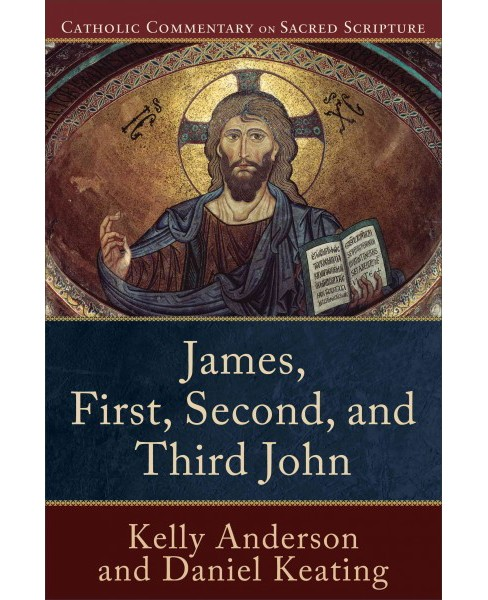 James, First, Second, and Third John (Paperback) (Kelly Anderson & Daniel Keating) - image 1 of 1