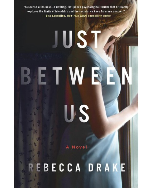 Just Between Us -  Reprint by Rebecca Drake (Paperback) - image 1 of 1
