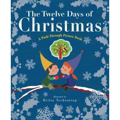 Twelve Days of Christmas : A Peek-Through Picture Book (Hardcover) (Britta Teckentrup) - image 1 of 1