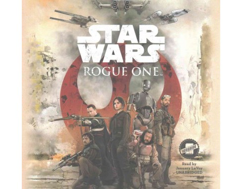 Star Wars - Rogue One : The Junior Novel; Library Edition (Unabridged) (CD/Spoken Word) - image 1 of 1