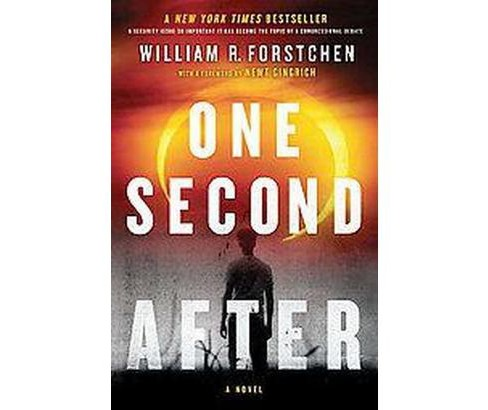 One Second After (Paperback) by William R. Forstchen - image 1 of 1