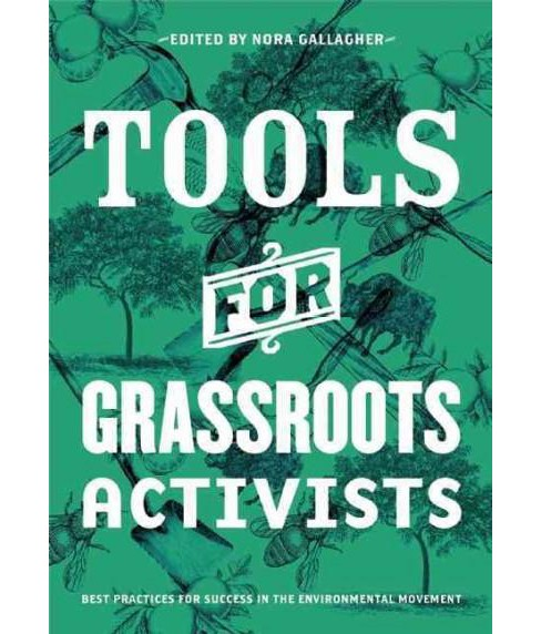 Patagonia Tools for Grassroots Activists : Best Practices for Success in the Environmental Movement - image 1 of 1