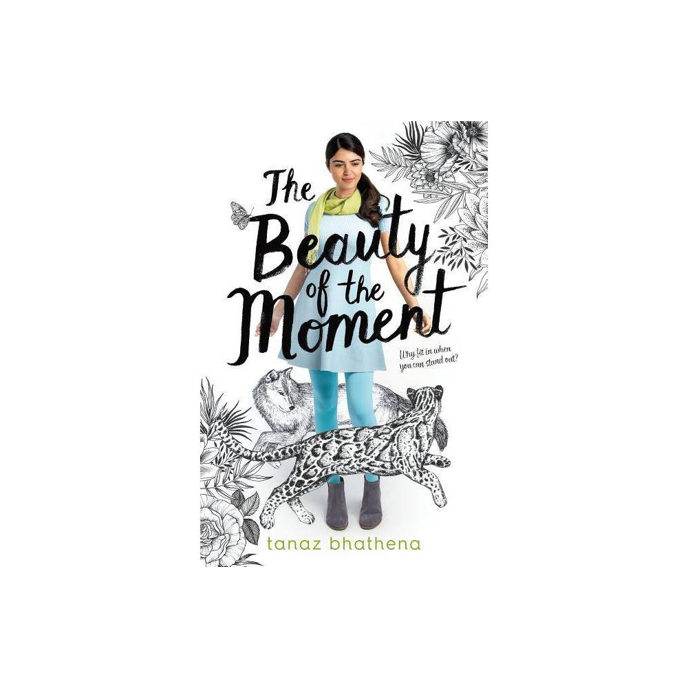 The Beauty Of The Moment By Tanaz Bhathena Paperback