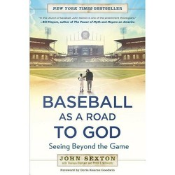 Baseball as a Road to God - by  John Sexton & Thomas Oliphant & Peter J Schwartz (Paperback)