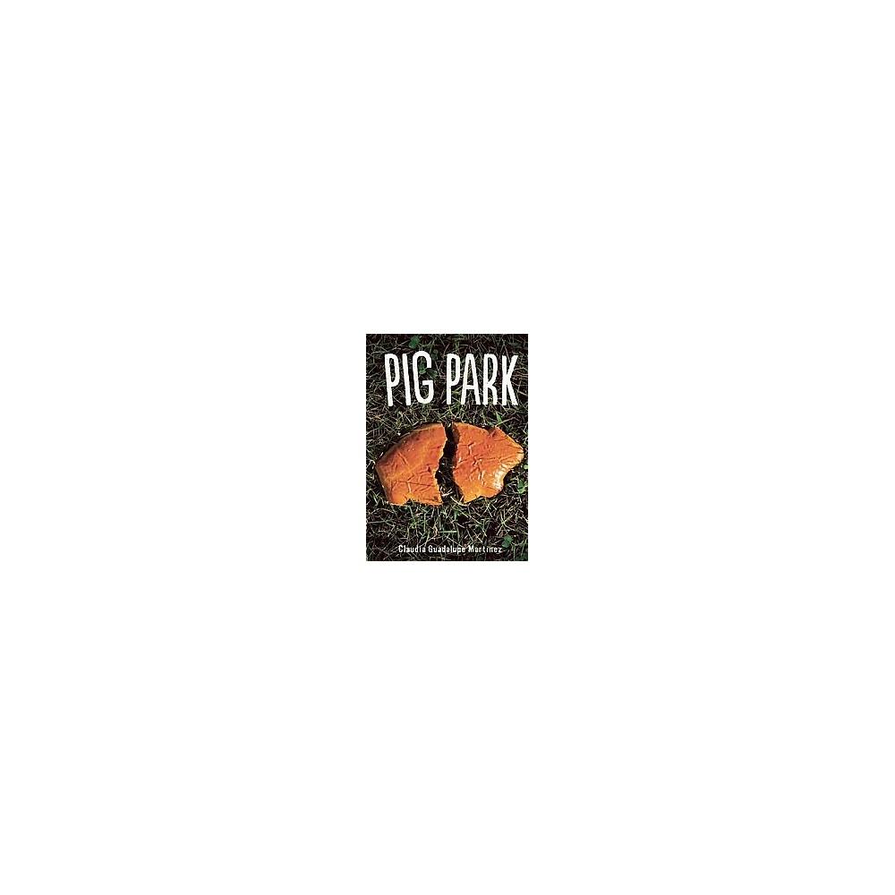 Pig Park (Hardcover) (Claudia Guadalupe Martinez)