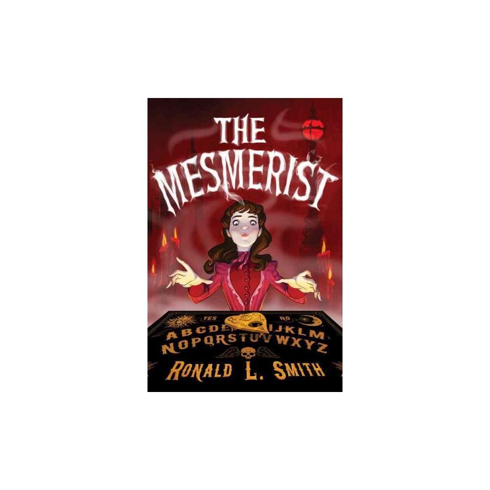 Mesmerist (Hardcover) (Ronald L. Smith)