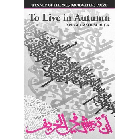 To Live In Autumn Backwaters Prize In Poetry By Zeina Hashem Beck Paperback Target