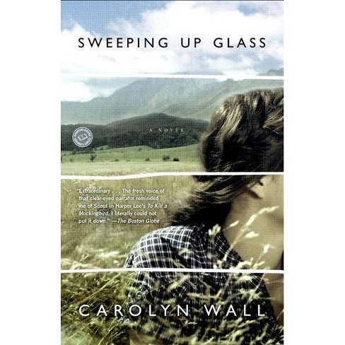 Sweeping Up Glass - by  Carolyn D Wall (Paperback) - image 1 of 1
