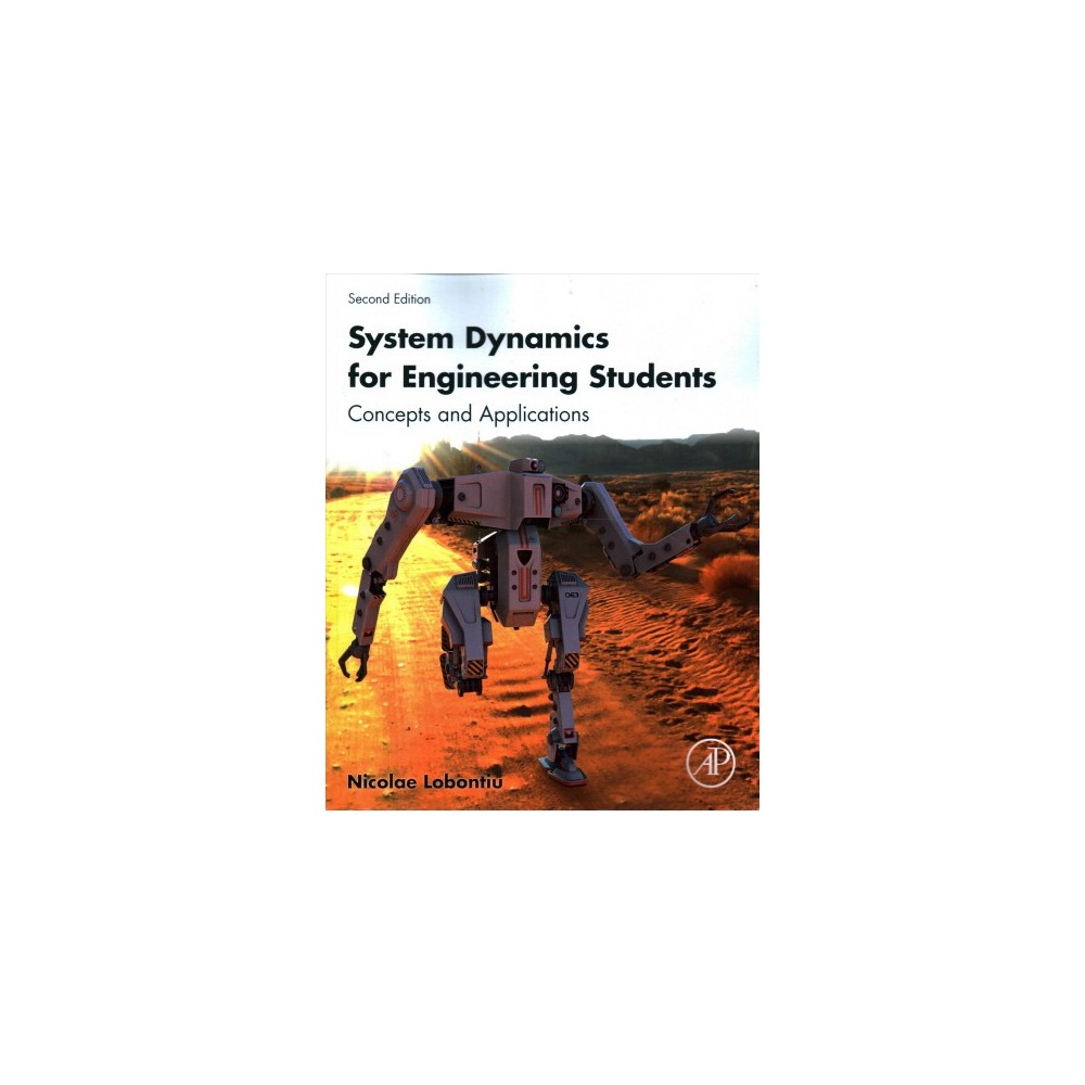 System Dynamics for Engineering Students : Concepts and Applications (Paperback) (Nicolae Lobontiu)