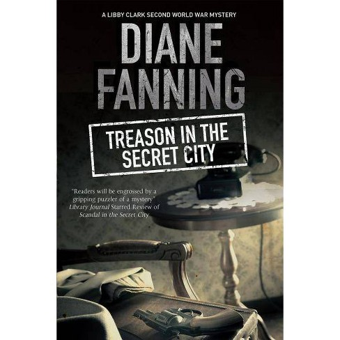 Treason in the Secret City - (Libby Clark Mystery) by  Diane Fanning (Hardcover) - image 1 of 1