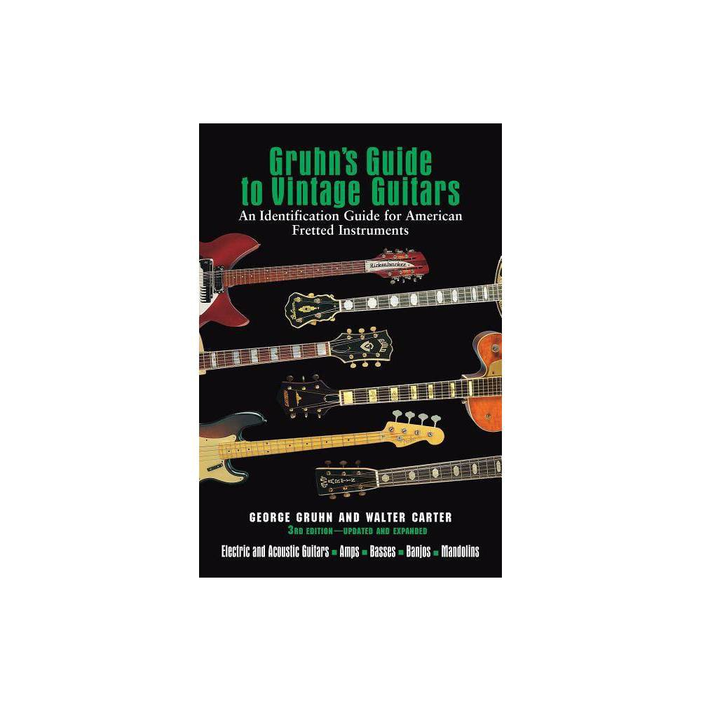 Gruhn's Guide to Vintage Guitars - 3 Edition by George Gruhn &...