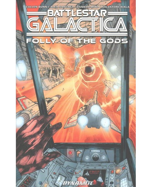 Battlestar Galactica Classic : Folly of the Gods (Paperback) (Cullen Bunn) - image 1 of 1