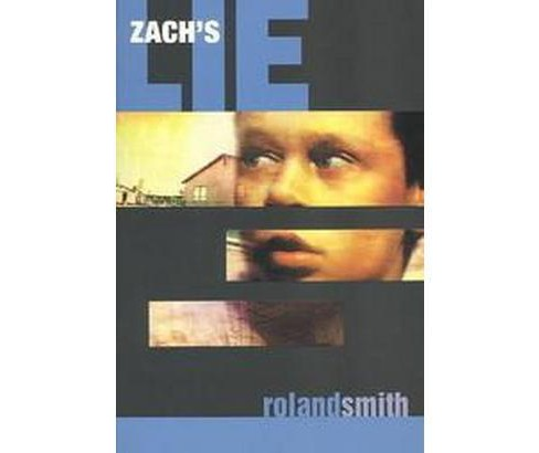 Zach's Lie (Reprint) (Paperback) (Roland Smith) - image 1 of 1