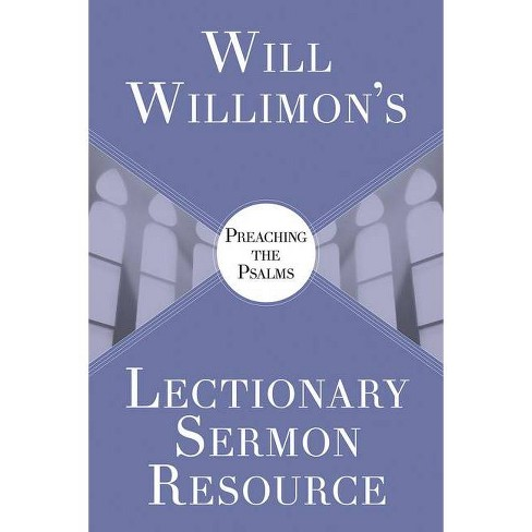 Will Willimons Lectionary Sermon Resource: Preaching the Psalms - by  William H Willimon (Paperback) - image 1 of 1