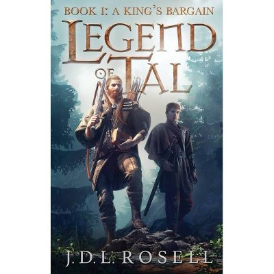 A King's Bargain - (Legend of Tal) by  J D L Rosell (Hardcover)