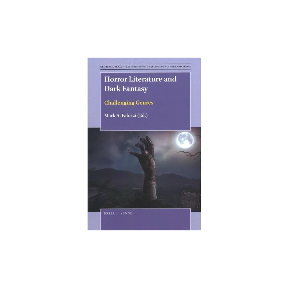 Horror Literature and Dark Fantasy : Challenging Genres - (Paperback)