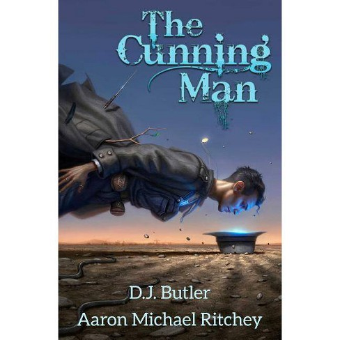 The Cunning Man - by  D J Butler & Aaron Michael Ritchey (Paperback) - image 1 of 1
