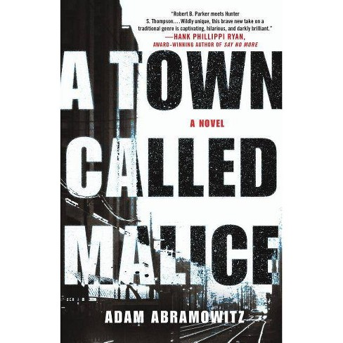A Town Called Malice - (Bosstown Novel) by  Adam Abramowitz (Hardcover) - image 1 of 1
