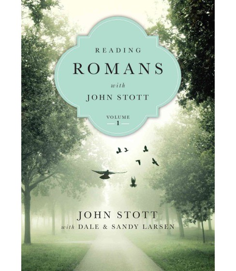 Reading Romans With John Stott : 10 Weeks for Individuals or Groups (Paperback) - image 1 of 1