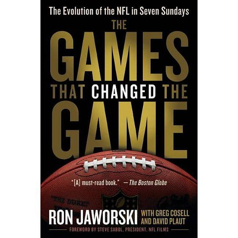 The Games That Changed the Game - by  Ron Jaworski & David Plaut & Greg Cosell (Paperback) - image 1 of 1