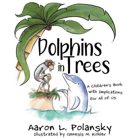 Dolphins in Trees - by  Aaron Polansky (Paperback) - image 1 of 1