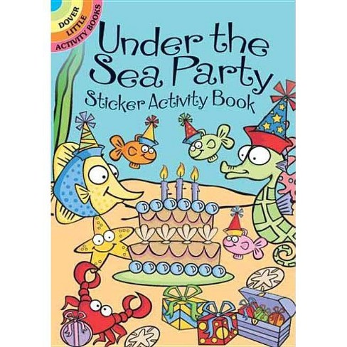 Under the Sea Party Sticker Activity Book - (Dover Little Activity Books) by  Susan Shaw-Russell - image 1 of 1