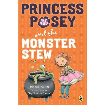 Princess Posey and the Monster Stew - (Princess Posey, First Grader) by  Stephanie Greene (Paperback)
