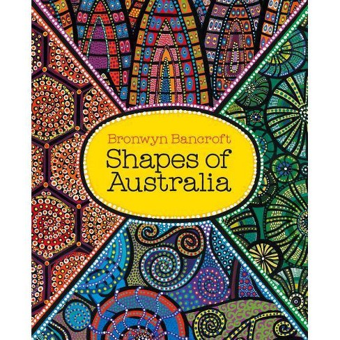 Shapes of Australia - by  Bronwyn Bancroft (Paperback) - image 1 of 1